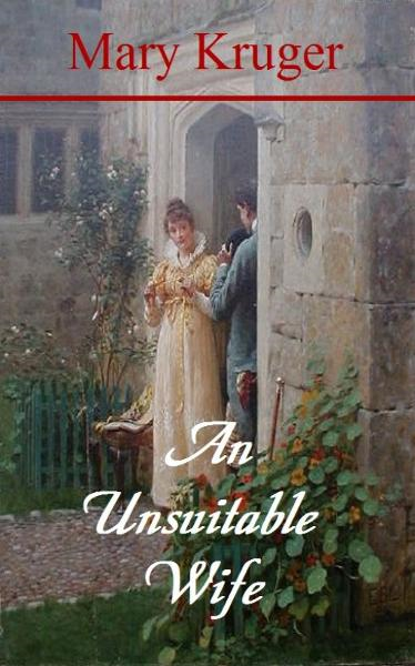 An Unsuitable Wife By: Mary Kruger