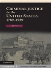Criminal Justice In The United States, 17891939
