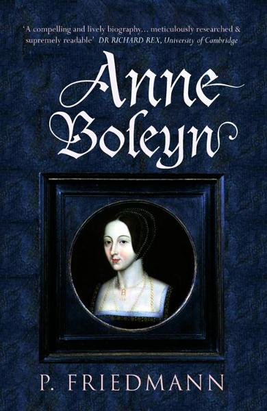 Anne Boleyn By: Paul Friedmann