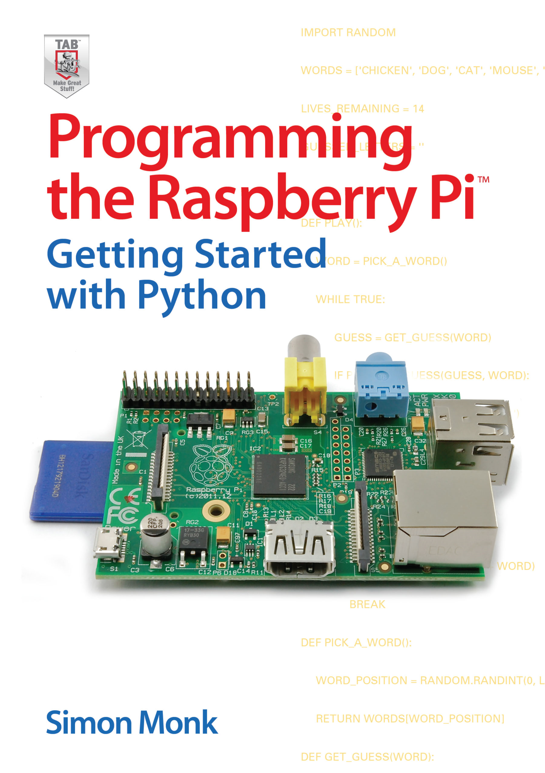 Programming the Raspberry Pi: Getting Started with Python: Getting Started with Python By: Simon Monk