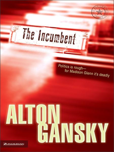 The Incumbent By: Alton   Gansky