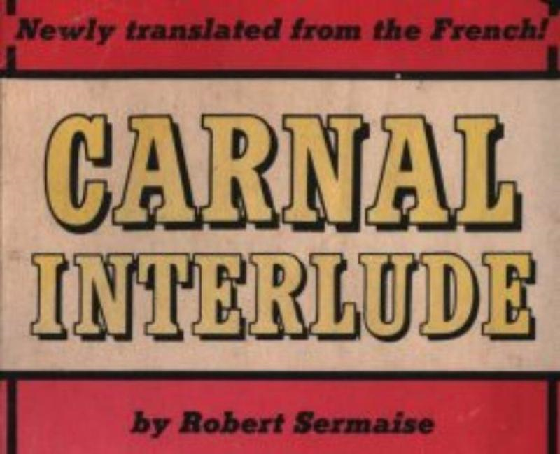 Carnal Interlude By: Sermais,Robert