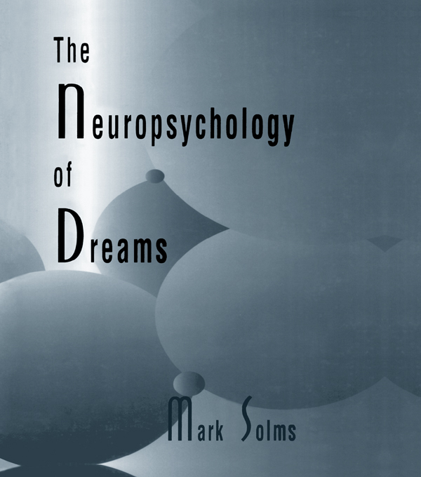 The Neuropsychology of Dreams A Clinico-anatomical Study