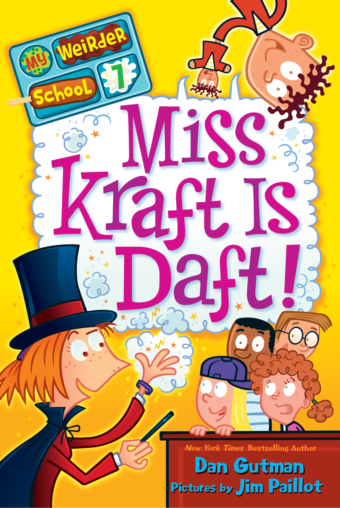 My Weirder School #7: Miss Kraft Is Daft! By: Dan Gutman,Jim Paillot