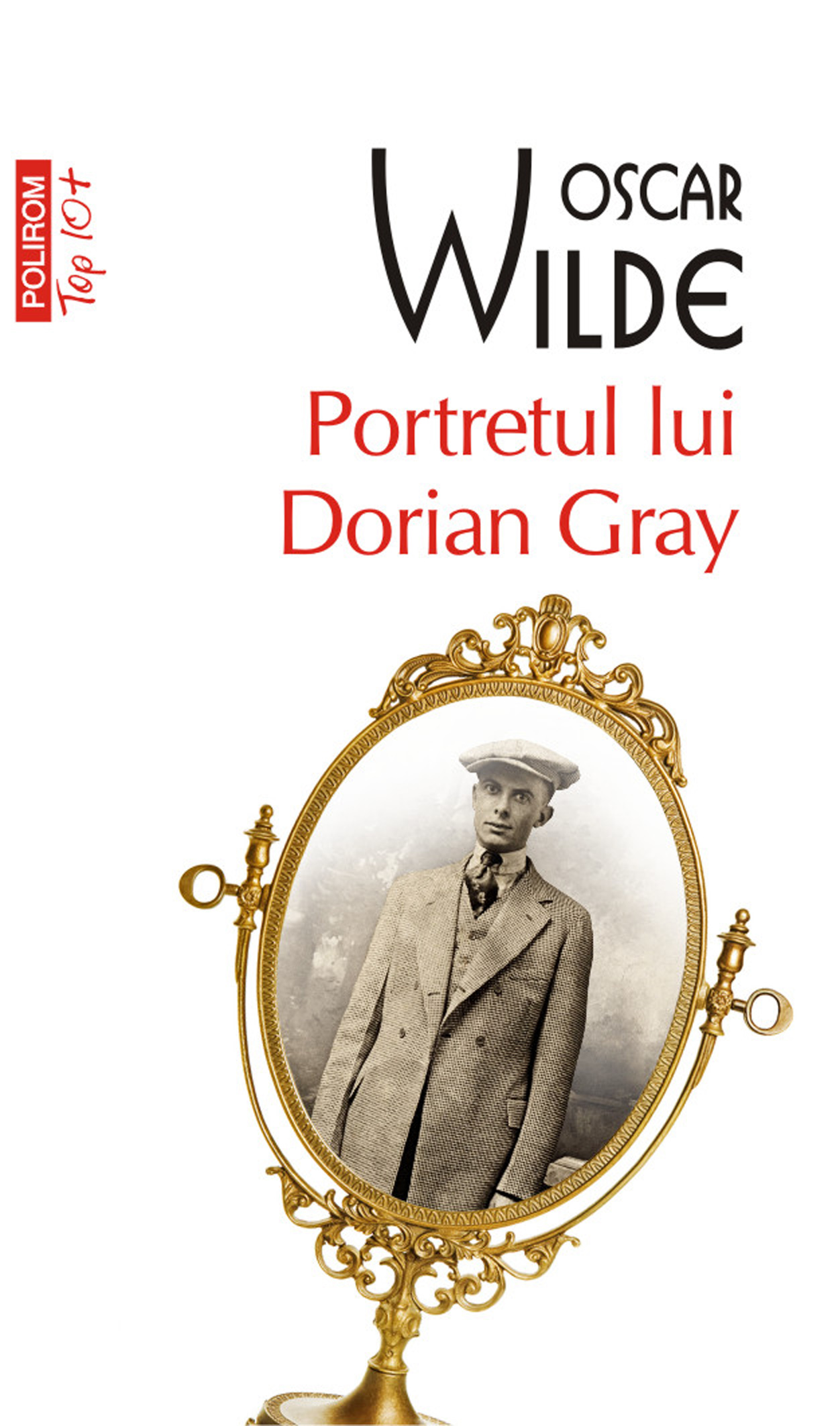 Portretul lui Dorian Gray (Romanian edition) By: Oscar Wilde