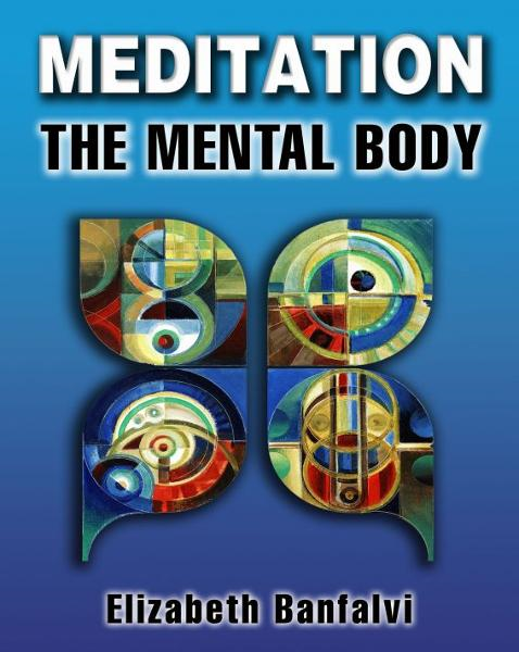 Meditation The Mental Body