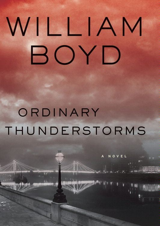Ordinary Thunderstorms: A Novel By: William Boyd