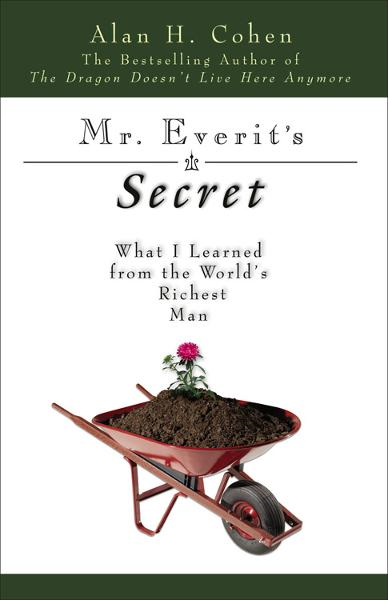 Mr. Everit's Secret: What I Learned from the World?s Richest Man