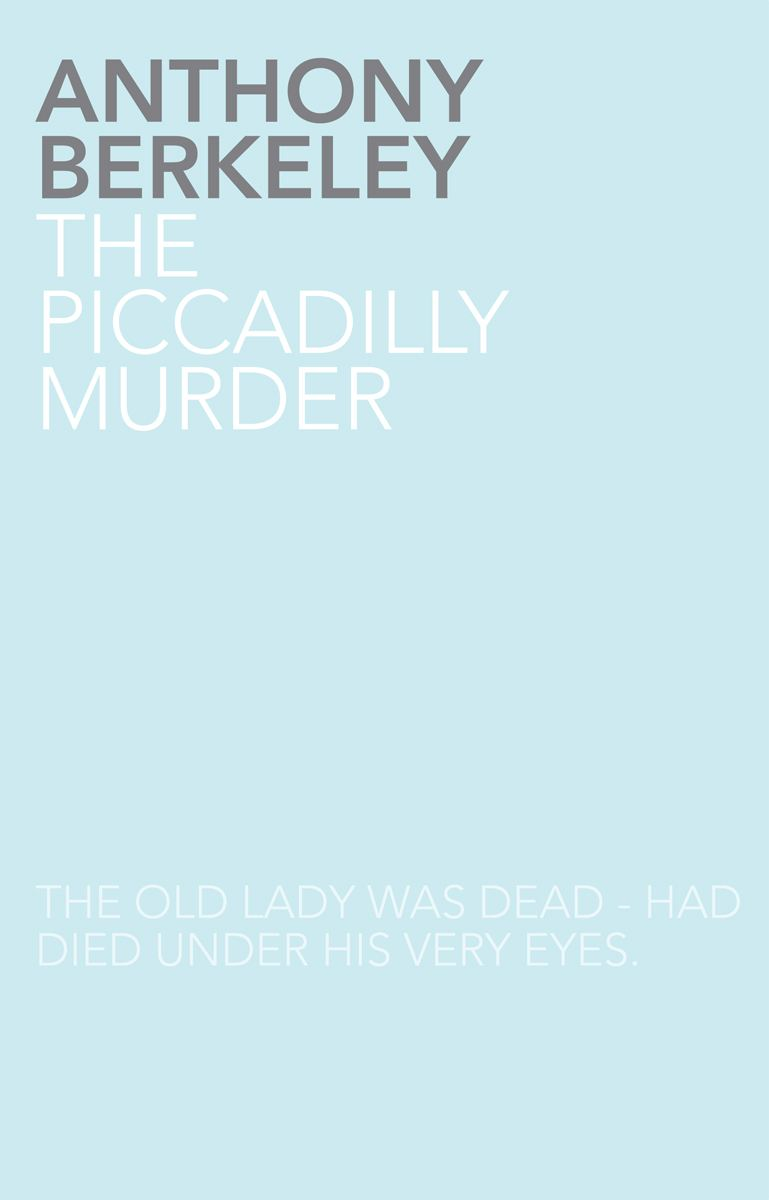 The Piccadilly Murder By: Anthony Berkeley