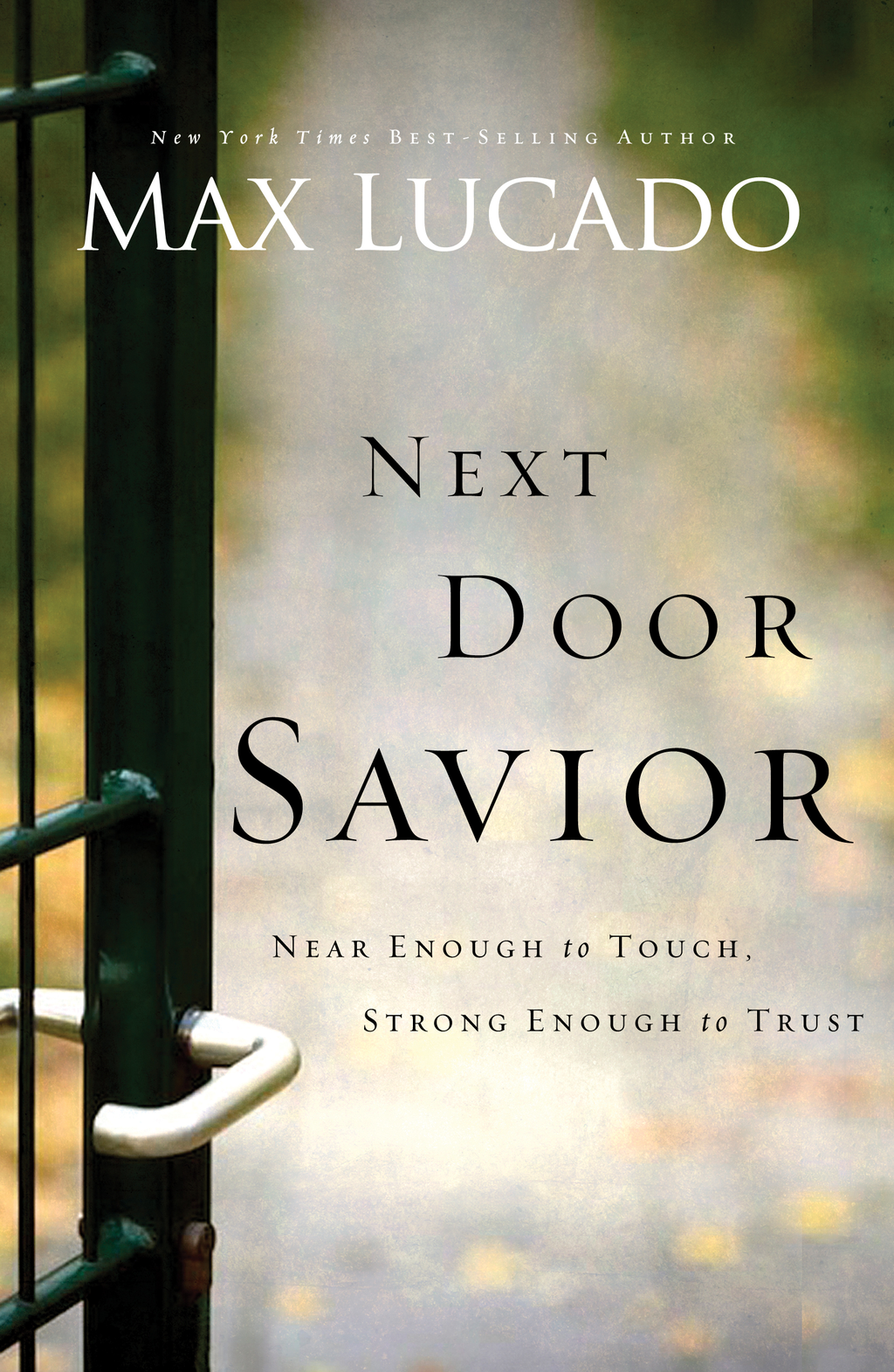 Next Door Savior By: Max Lucado
