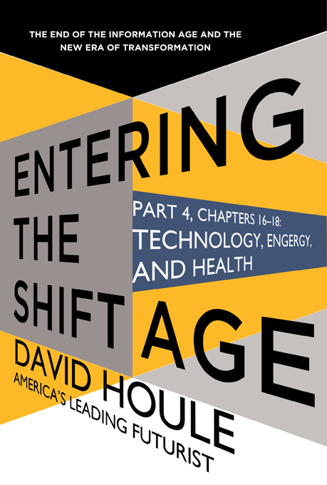 Technology, Energy, and Health (Entering the Shift Age, eBook 6)