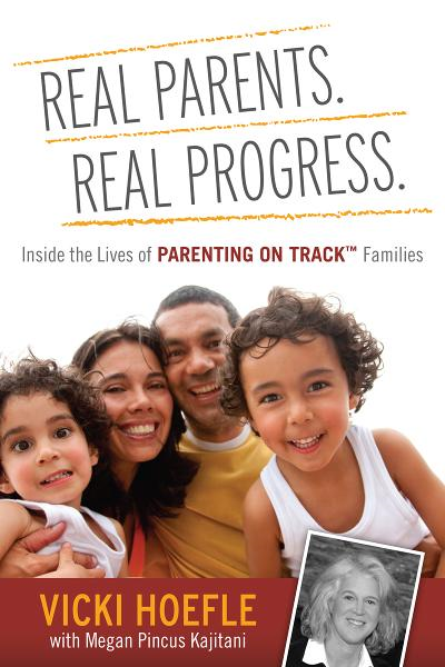 Real Parents. Real Progress.: Inside the lives of Parenting On Track ™ Families