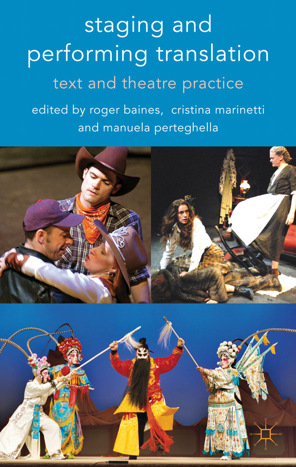 Staging and Performing Translation Text and Theatre Practice