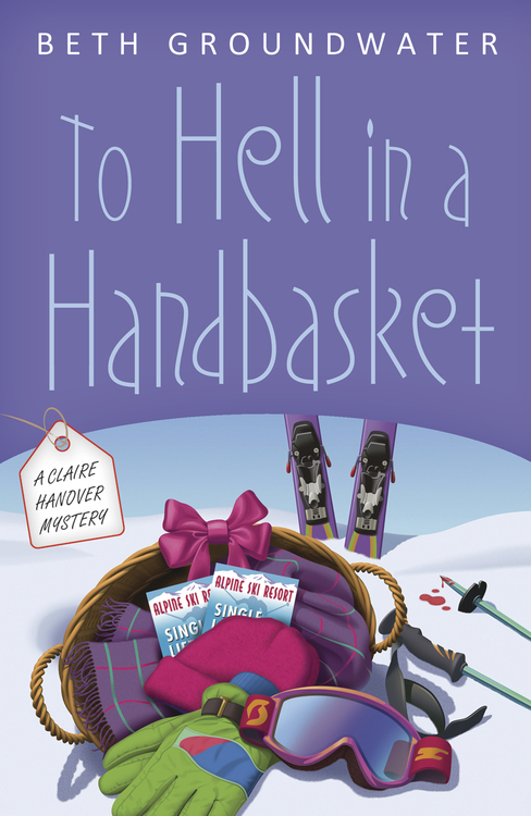 To Hell in a Handbasket By: Beth Groundwater