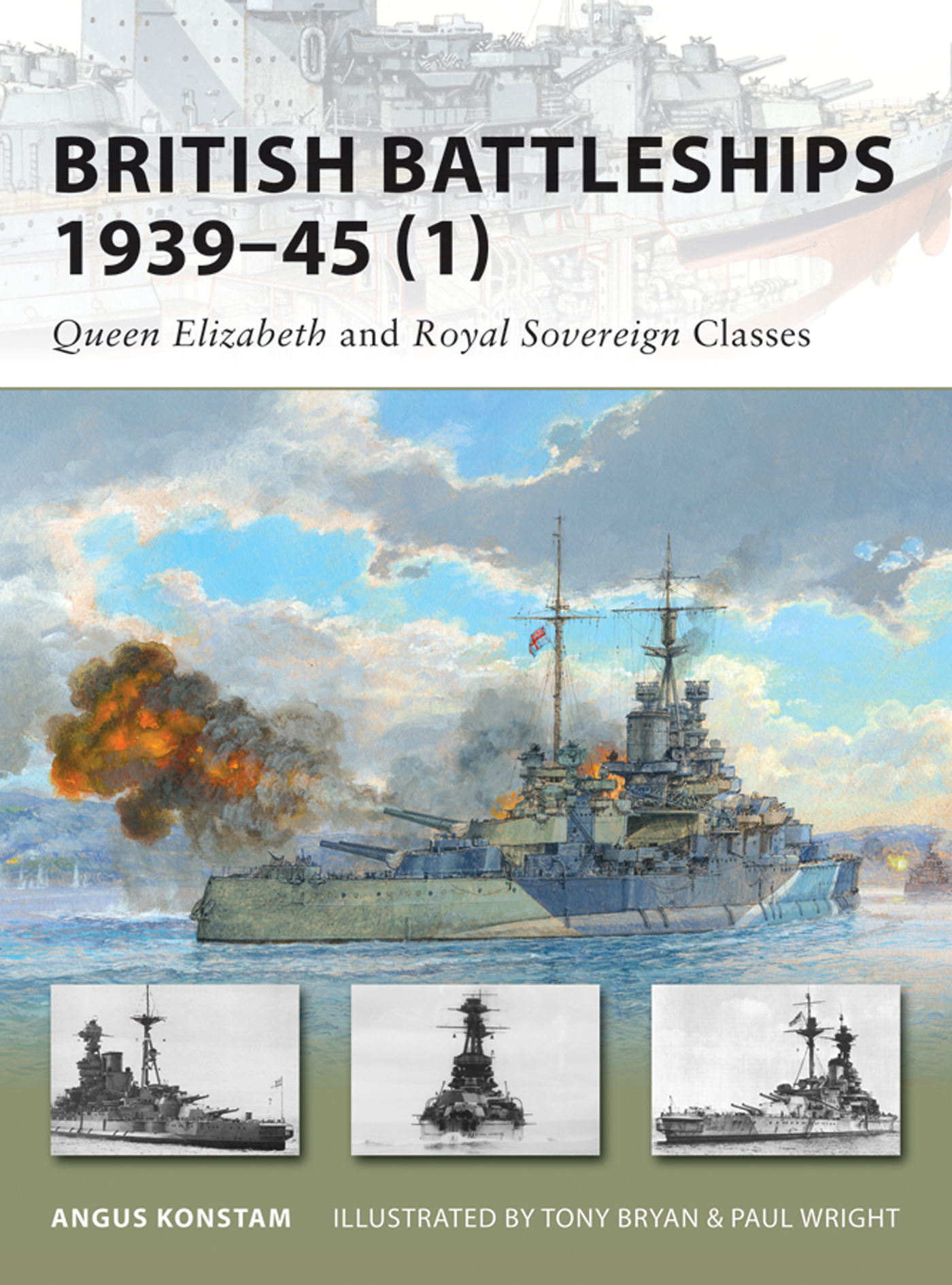 British Battleships 1939-45 (1): Queen Elizabeth and Royal Sovereign Classes