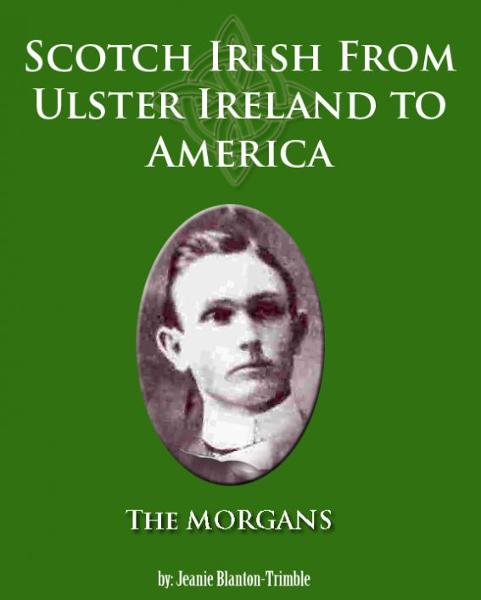Scotch Irish From Ulster Ireland To America The Morgans