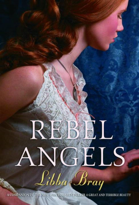Rebel Angels By: Libba Bray