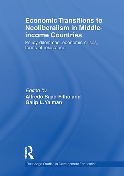Economic Transitions to Neoliberalism in Middle-Income Countries: Policy Dilemmas, Crises, Mass Resistance