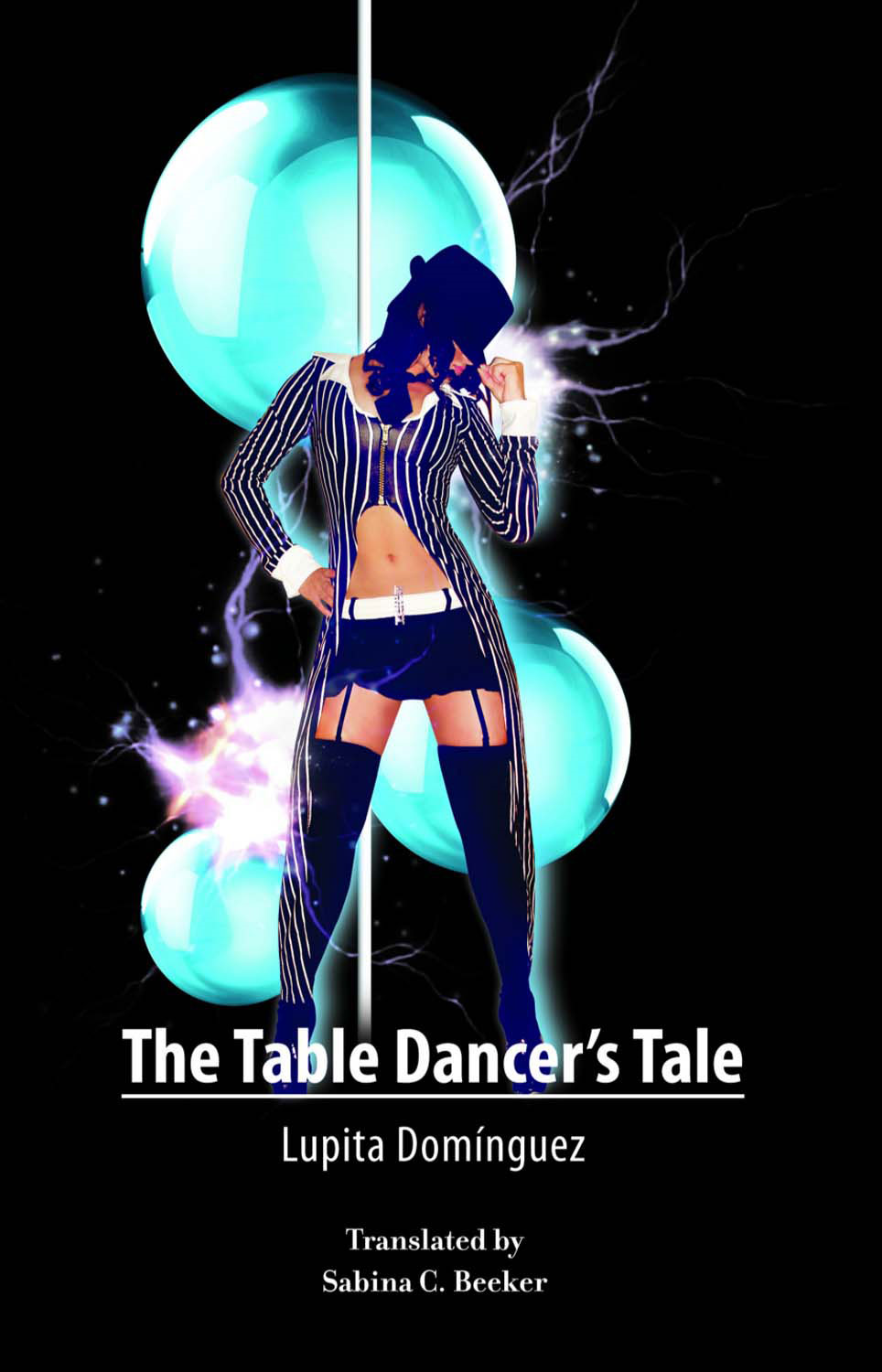 The Table Dancer's Tale By: Lupita Dominguez