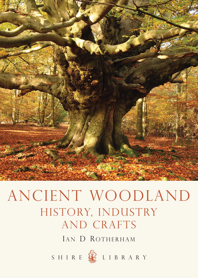 Ancient Woodland By: Ian Rotherham