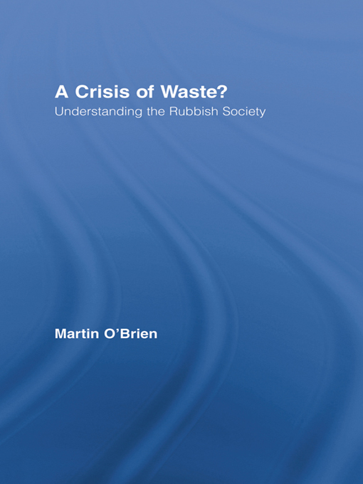 A Crisis of Waste? Understanding the Rubbish Society