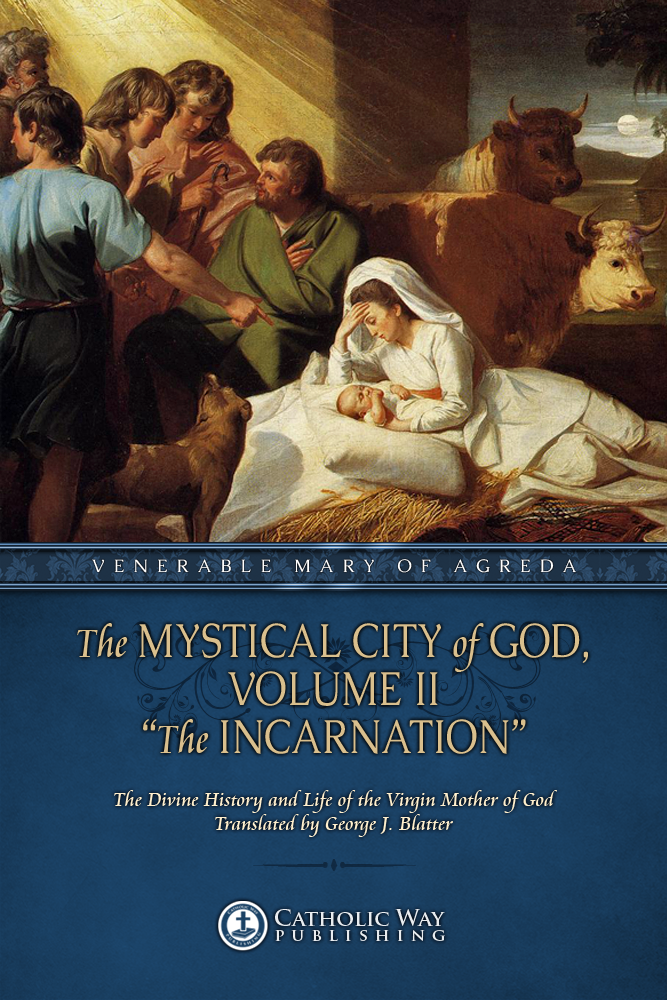 "The Mystical City of God, Volume II ""The Incarnation"""