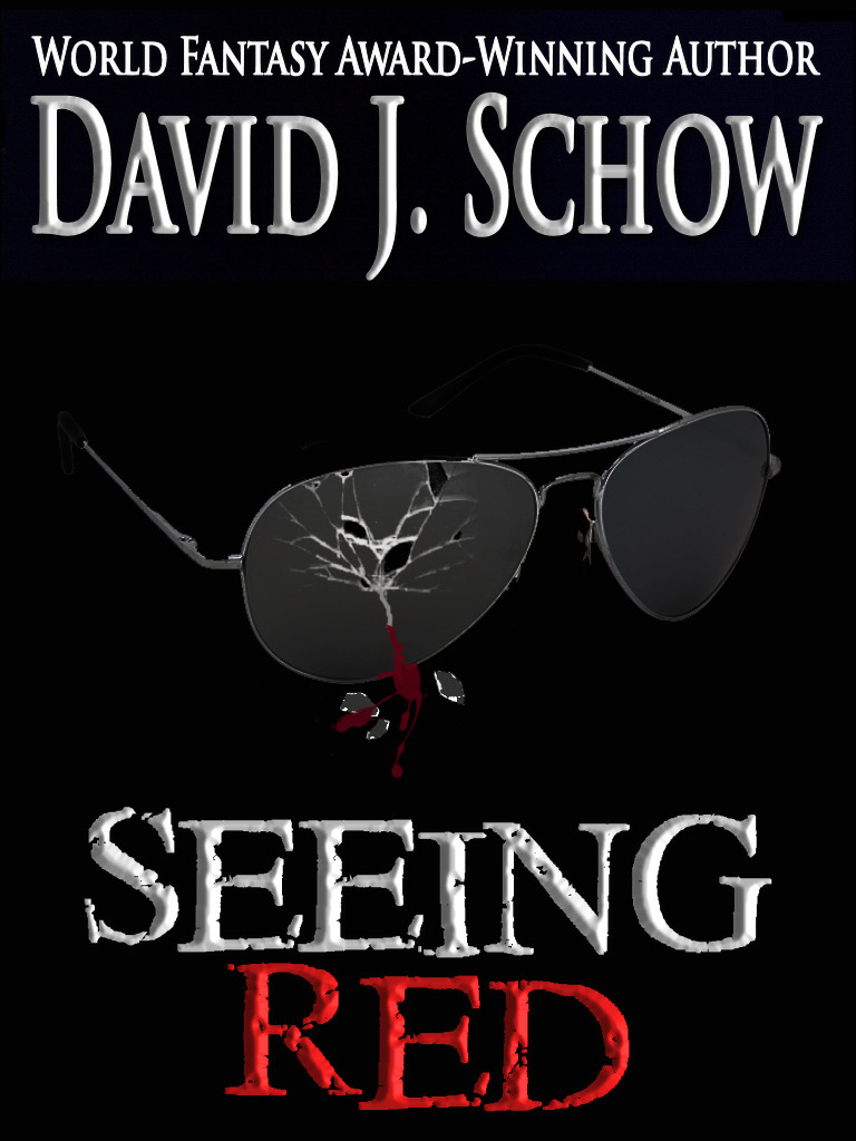 Seeing Red By: David J Schow