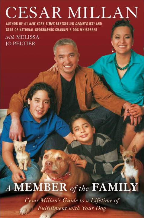 A Member of the Family By: Cesar Millan,Melissa Jo Peltier
