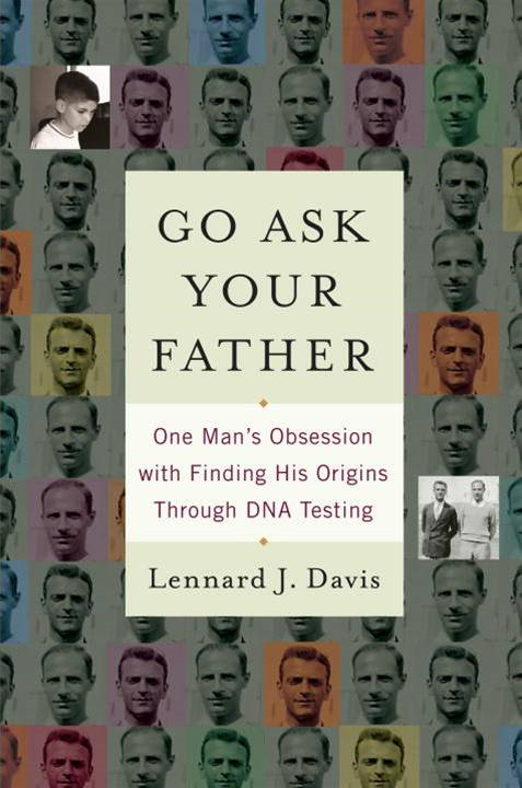 Go Ask Your Father By: Lennard J. Davis