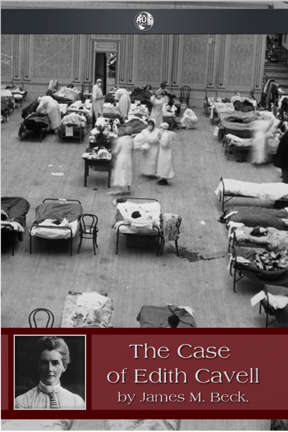 The Case of Edith Cavell By: James Beck