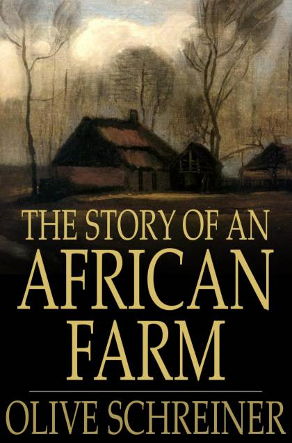 The Story Of An African Farm By: Olive Schreiner