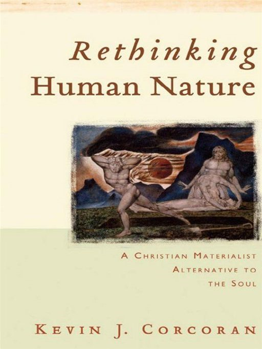 Rethinking Human Nature By: Kevin J. Corcoran