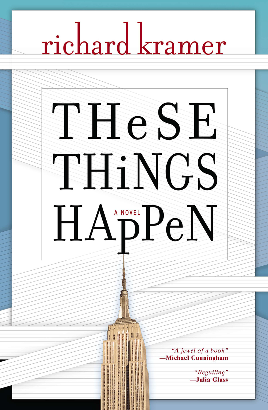 These Things Happen By: Richard Kramer