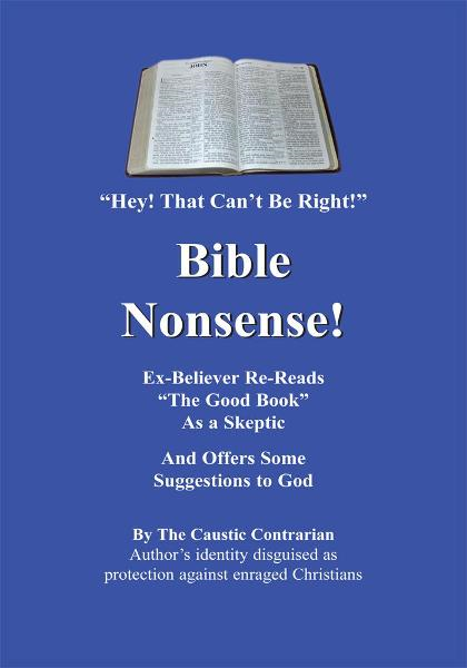 Bible Nonsense! By: The Caustic Contrarian