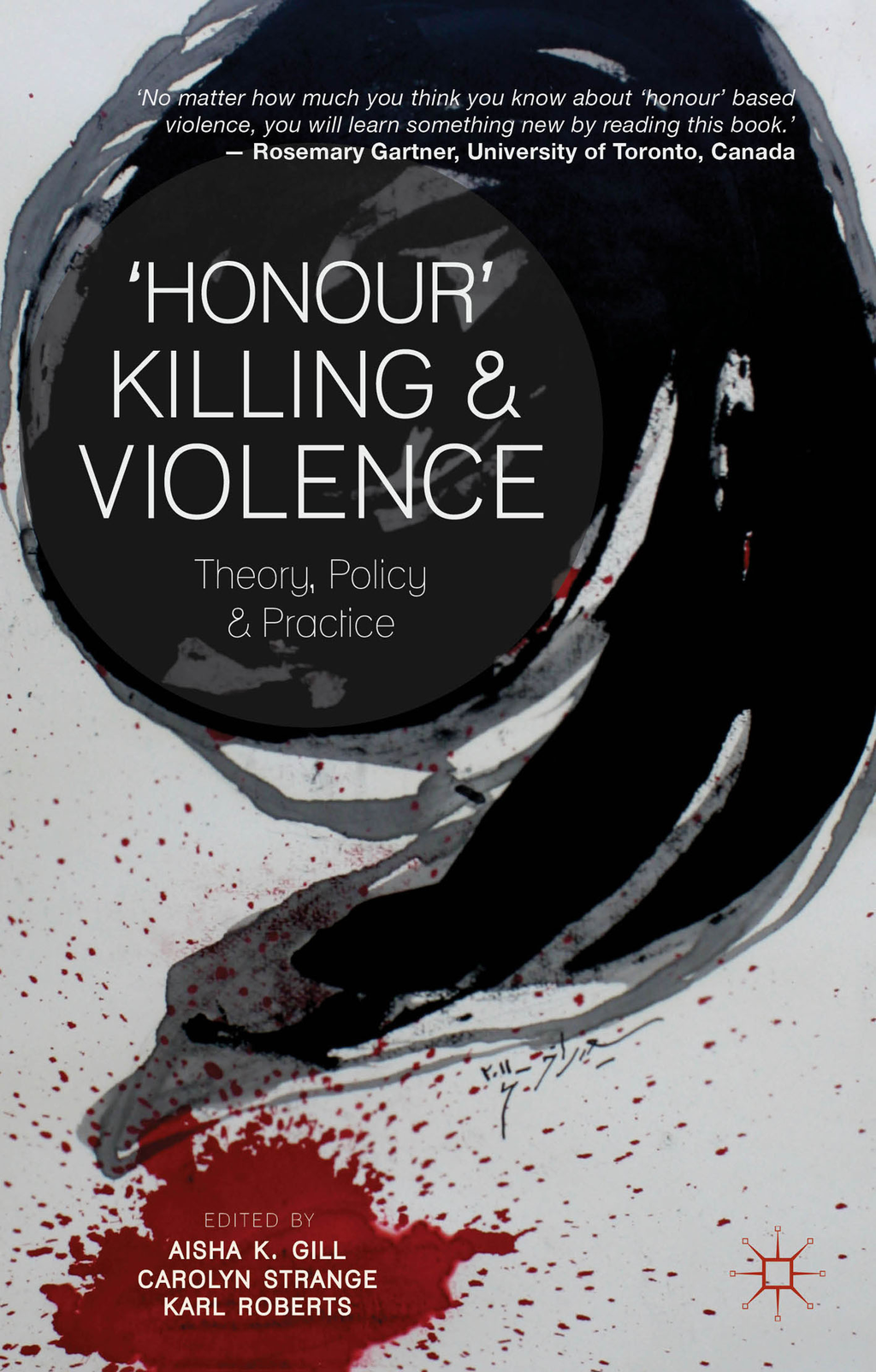 'Honour' Killing and Violence Theory,  Policy and Practice