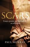 Scars: Essays, Poems And Meditations On Affliction
