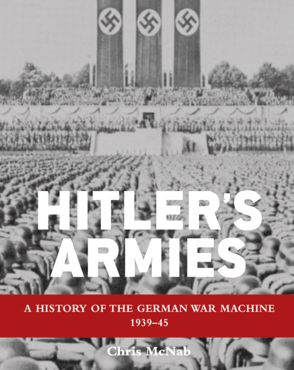 Hitler's Armies By: Chris McNab
