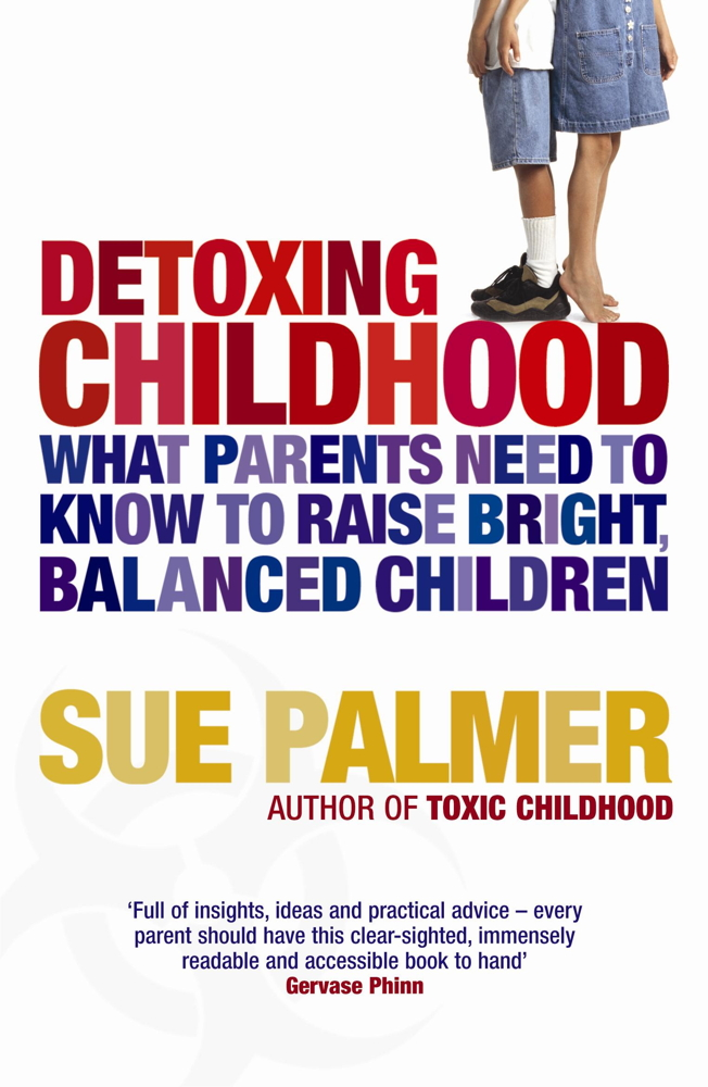 Detoxing Childhood By: Sue Palmer