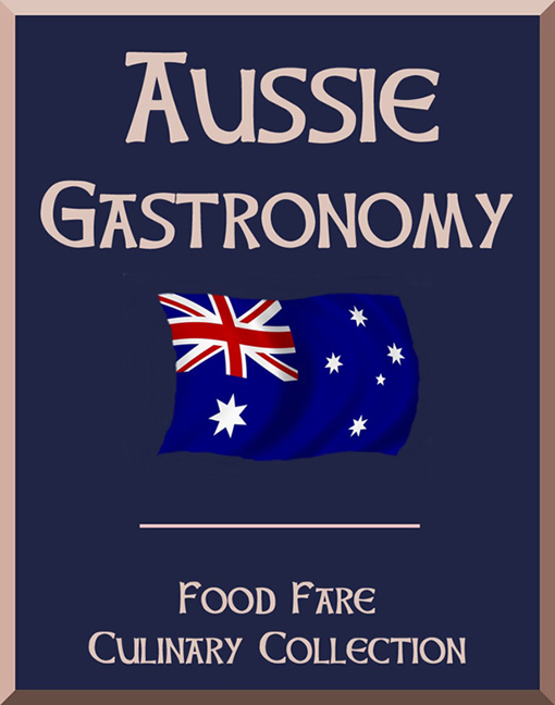 Aussie Gastronomy By: Food Fare,Shenanchie O'Toole