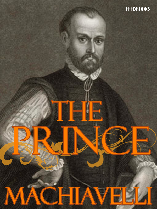 The Prince By: Niccolò Machiavelli