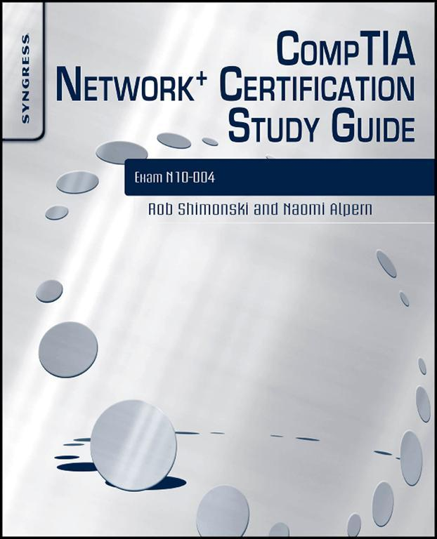 CompTIA Network+ Certification Study Guide: Exam N10-004 Exam N10-004 2E