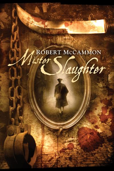 Mister Slaughter By: Robert McCammon