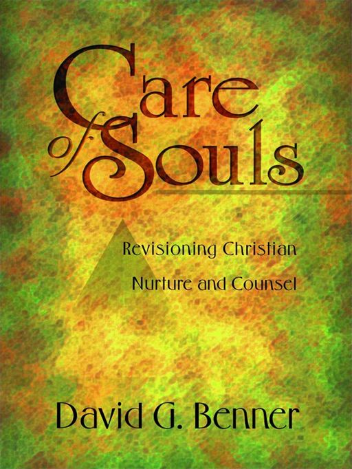 Care of Souls By: David G. Benner