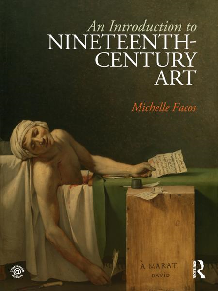 An Introduction to Nineteenth Century Art By: Michelle Facos