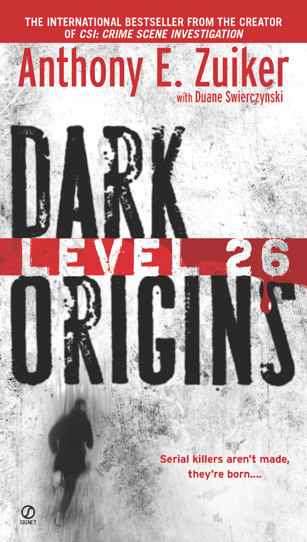 Level 26: Dark Origins By: Anthony E. Zuiker,Duane Swierczynski