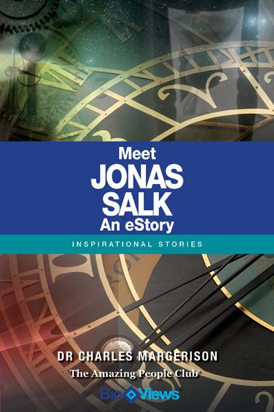 Meet Jonas Salk - An eStory By: Charles Margerison