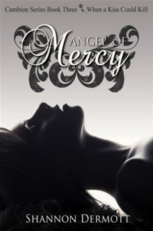 Angel of Mercy By: Shannon Dermott