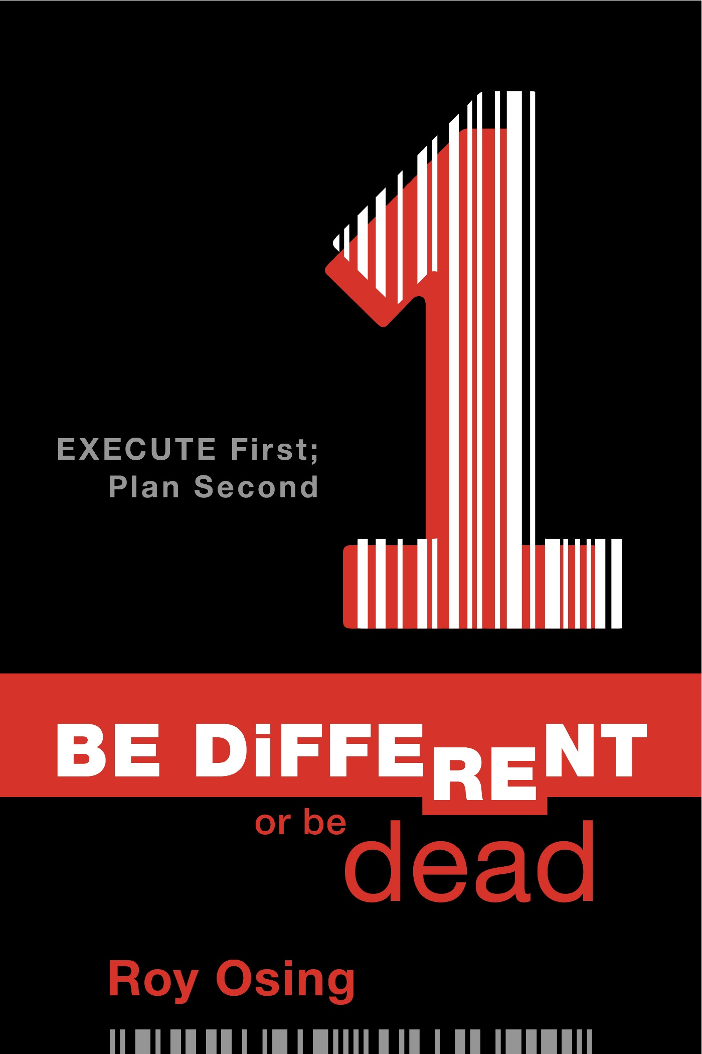 Be Different or Be Dead: Execute First; Plan Second