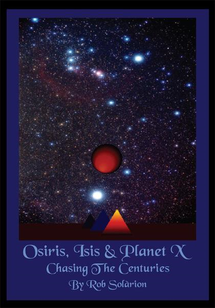 Osiris, Isis & Planet X By: Rob Solarion