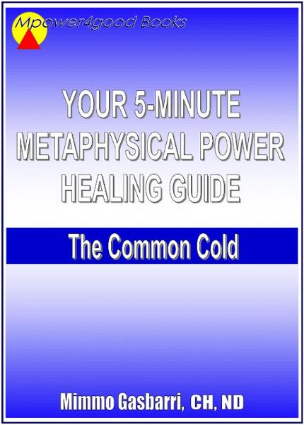 Your 5-Minute Metaphysical Power Healing Guide: The Common Cold